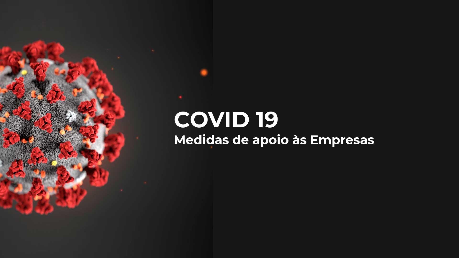 COVID 19 – Medidas de apoio às Empresas